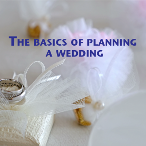 The basics of planning a wedding